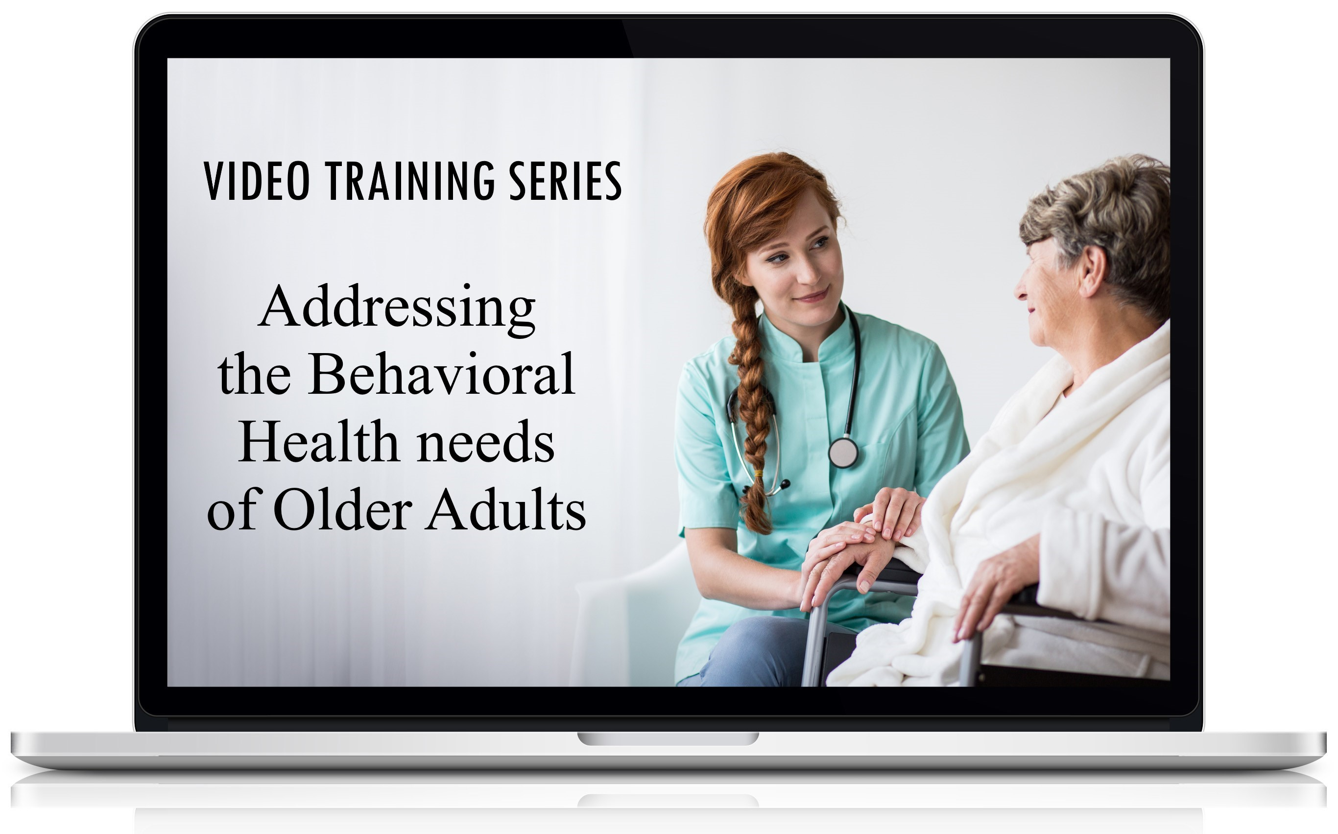 Video Training Series: Addressing the Behavioral Health needs of Older Adults